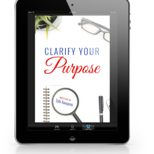 Clarify Your Purpose