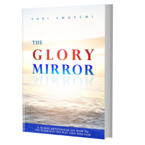 The Glory Mirror Devotional - How to See Yourself The Way God Sees You